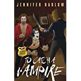 To Catch a Vampire (A F.R.E.A.K.S. Squad Investigation Book 2) ~ Jennifer Harlow