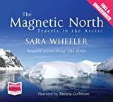 Sara Wheeler The Magnetic North (unabridged audiobook)