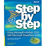 Using Microsoft® InfoPath® 2010 with Microsoft® SharePoint® 2010 Step by Step (Step by Step (Microsoft))