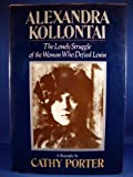 img - for Alexandra Kollontai, a Biography: The Lonely Struggle of the Woman Who Defied Lenin book / textbook / text book
