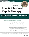 The Adolescent Psychotherapy Progress Notes Planner (PracticePlanners)