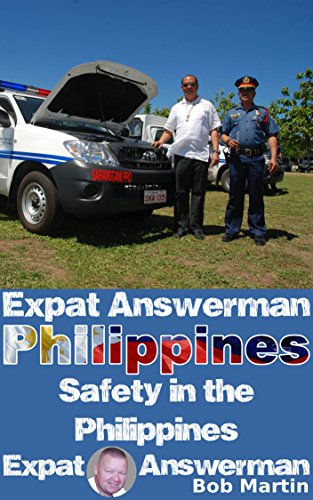 Bob Martin - Safety in the Philippines (Expat Answerman: Philippines Book 7) (English Edition)