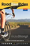 img - for A Guide To The Best Bike Rides In Tucson Arizona (Road Bike Rides) book / textbook / text book