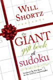 Will Shortz Presents The Giant Gift Book of Sudoku: 300 Wordless Crossword Puzzles (0312364768) by Shortz, Will