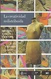 La creatividad redistribuida (Spanish Edition) (6070304624) by Nestor Garcia Canclini
