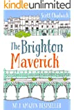The Brighton Maverick: The complete series of love, life and liaisons in Brighton's Lanes - REVISED EDITION (English Edition)
