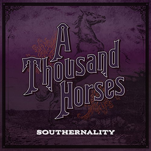 A Thousand Horses-Southernality-WEB-2015-COURAGE Download