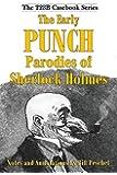 The Early Punch Parodies of Sherlock Holmes (223B Casebook) (Volume 5)
