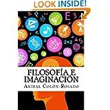 Filosofia e imaginacion (Spanish Edition)