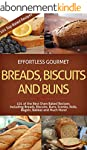 Effortless Gourmet Breads, Biscuits a...