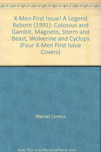 X-Men First Issue! A Legend Reborn (1991): Colossus and Gambit, Magneto, Storm and Beast, Wolverine and Cyclops (Four X-Men First Issue Covers)