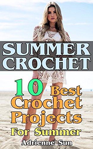Summer Crochet 10 Best Crochet Projects For Summer Crochet