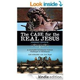 The Case for the Real Jesus---Student Edition: A Journalist Investigates Current Challenges to Christianity (Case for ... Series for Students)