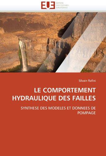 LE COMPORTEMENT HYDRAULIQUE DES FAILLES: SYNTHESE DES MODELES ET DONNEES DE POMPAGE (French Edition) PDF