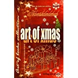 "art of xmas - Adventskalenderbuch: s��er die Federn nie schrieben - Band 8 art of books collection Weihnachtsanthologievon ""Verlag art of arts"""