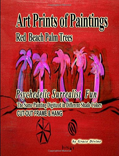 Art Prints of Paintings Red Beach Palm Trees: Psychedelic Surrealist Fun The Same Painting Digitized in Different Shade Colors