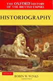 The Oxford History of the British Empire, Volume V: Historiography (Oxford History of the British Empire)