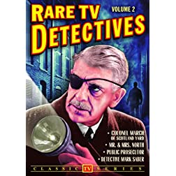 Rare TV Detectives, Volume 2: Colonel March of Scotland Yard / Detective Mark Saber / Public Prosecutor / Mr. & Mrs. North