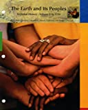 img - for The Earth and Its Peoples: A Global History - Volume 1: To 1550 book / textbook / text book