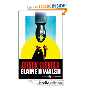 Free Kindle Book: Atomic Summer, by Elaine D Walsh. Publisher: Barks Out Loud (June 15, 2012)