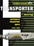 img - for Transporter Volume Two: Luftwaffe Transport Units 1943-1945 (Luftwaffe Colours) book / textbook / text book