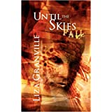 Until the Skies Fallby Liza Granville