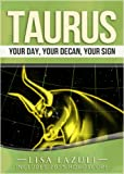 TAURUS: Your Day, Your Decan, Your Sign: With 2015 Predictions