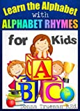 Learn the Alphabet - An ABC Book to Teach Letters and Sounds With Alphabet Rhymes, Pictures, Word Lists, Sentences and Fun Activities