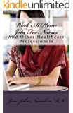 Work At Home Jobs For Nurses & Other Healthcare Professionals (How to make a million in Nursing)