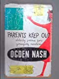 Parents Keep Out: Elderly Poems for Youngerly Readers (0316598259) by Nash, Ogden
