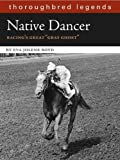 img - for Native Dancer: Thoroughbred Legend (Thoroughbred Legends (Unnumbered)) by Boyd, Eva Jolene (2007) Paperback book / textbook / text book