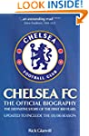 Chelsea FC: The Official Biography: T...
