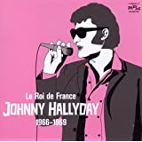 Le Roi De France Johnny Hallyday 1966-1969by Johnny Hallyday