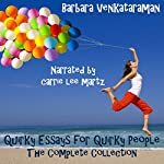 Quirky Essays for Quirky People: The Complete Collection | Barbara Venkataraman