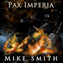 Pax Imperia Audiobook by Mike Smith Narrated by David Benjamin Bliss