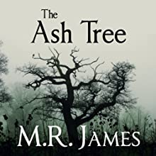 The Ash Tree (       UNABRIDGED) by M. R. James Narrated by David Suchet