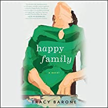 Happy Family Audiobook by Tracy Barone Narrated by Courtney Patterson