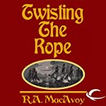Twisting the Rope: Black Dragon, Book 2 (       UNABRIDGED) by R. A. MacAvoy Narrated by Megan Hayes