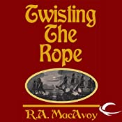 Twisting the Rope: Black Dragon, Book 2 | [R. A. MacAvoy]