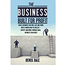 The Business Built for Profit Audiobook by Derek Dale Narrated by Chris Bland