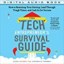 The Tech Entrepreneur's Survival Guide: How to Bootstrap Your Startup, Lead Through Tough Times, and Cash in for Success (       UNABRIDGED) by Bernd Schoner Narrated by Steven Roy Grimsley
