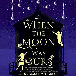 When the Moon Was Ours Audiobook