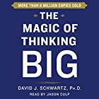 The Magic of Thinking Big Audiobook by David Schwartz Narrated by Jason Culp
