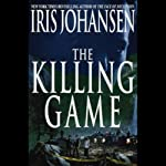 The Killing Game (       ABRIDGED) by Iris Johansen Narrated by Becky Ann Baker