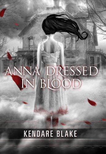 Anna Dressed In Blood (Anna Dressed In Blood, #1)