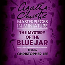 The Mystery of the Blue Jar: An Agatha Christie Short Story Audiobook by Agatha Christie Narrated by Christopher Lee