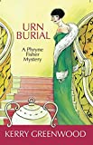 Urn Burial (Phryne Fisher Mysteries) (1590581695) by Greenwood, Kerry