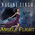 Angels' Flight Audiobook by Nalini Singh Narrated by Justine Eyre