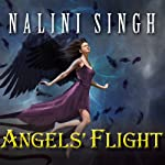 Angels' Flight (       UNABRIDGED) by Nalini Singh Narrated by Justine Eyre