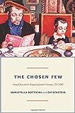 The Chosen Few: How Education Shaped Jewish History, 70-1492 (Princeton Economic History of the Western World)